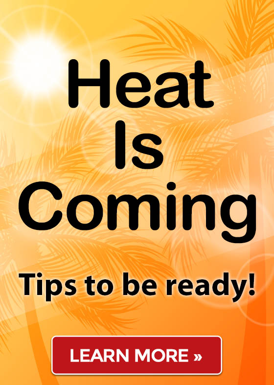Heat Is Coming - Tips to be ready!