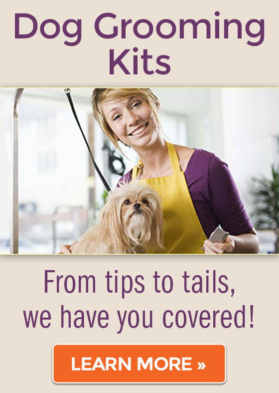 Dog Grooming Kits! From tips to tails, we have you covered!