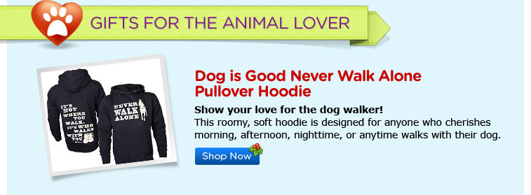 Dog Is Good Never Walk Alone Pullover Hoodie